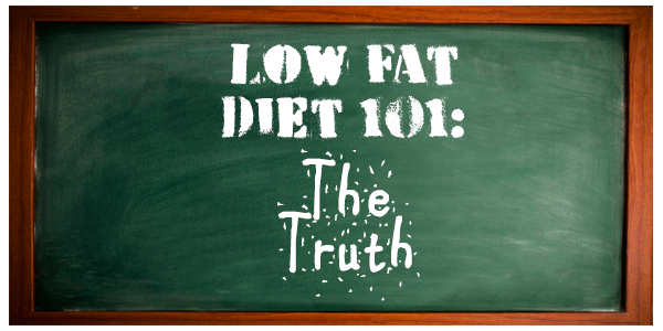 what you don't know about low fat diets